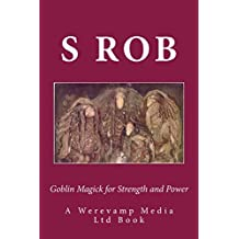 Goblin Magick for Strength and Power (English Edition)