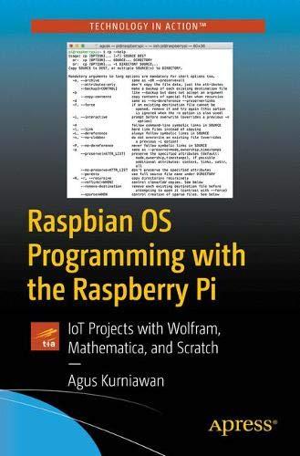 Preisvergleich Produktbild Raspbian OS Programming with the Raspberry Pi: IoT Projects with Wolfram,  Mathematica,  and Scratch