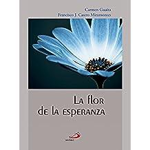 La flor de la esperanza (Colección Horizonte)