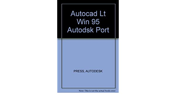 Autocad Lt Win 95 Autodsk Port: Amazon co uk: AUTODESK PRESS