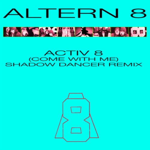 Activ 8 (Come With Me) (Shadow Dancer Remix)