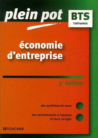 PLEIN POT BTS ECONOMIE D ENTREPRISE 3E EDITION (Ancienne Edition)