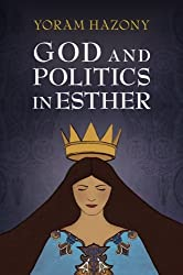 God and Politics in Esther by Yoram Hazony (2015-12-21)