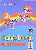 Frohes Lernen - Fibel für Bayern: Frohes Lernen, Fibel, Ausgabe Bayern, Neubearb., neue Rechtschreibung, Tl.2, Lesebuch