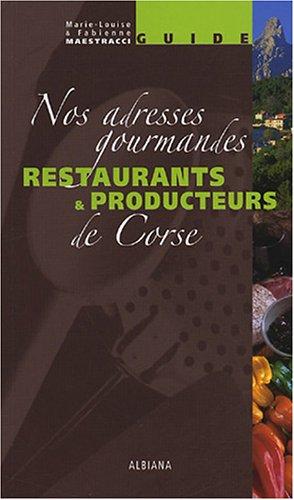 Restaurants & producteurs de Corse : Nos adresses gourmandes par Fabienne Maestracci, Marie-Louise Maestracci