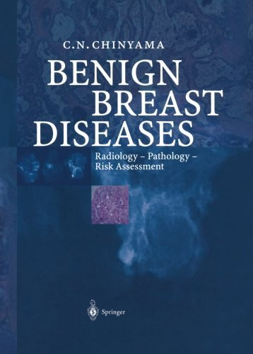 Benign Breast Diseases: Radiology _ Pathology _ Risk Assessment by Catherine Chinyama (2004-02-20)