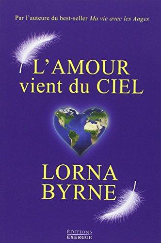 L'amour vient du ciel par Lorna Byrne