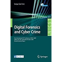 Digital Forensics and Cyber Crime: First International ICST Conference, ICDF2C 2009, Albany, NY, USA, September 30 - October 2, 2009, Revised Selected ... and Telecommunications Engineering)