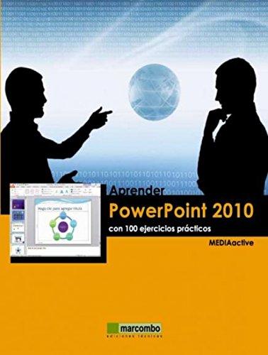 Aprender PowerPoint 2010 con 100 ejercicios prácticos por MEDAactive