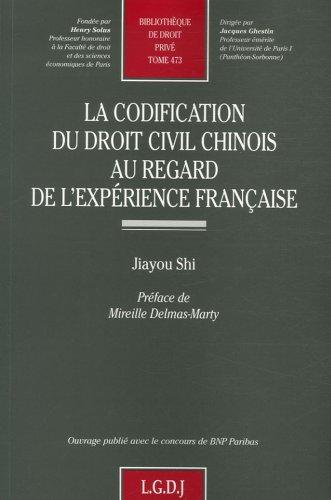 La codification du droit civil chinois au regard de l'expérience française par Jiayou Shi