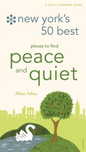 New York's 50 Best Places to Find Peace & Quiet, 5th Edition