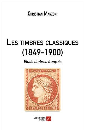 Les Timbres Classiques (1849-1900) - Etude Timbres Français
