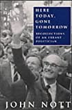 Here Today Gone Tomorrow: Memoirs of an Errant Politician