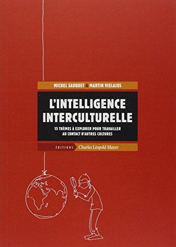 L'intelligence interculturelle. 15 thèmes à explorer pour travailler au contact d'autres cultures