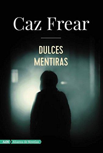 Dulces mentiras (AdN) (Adn Alianza De Novelas) por Caz Frear