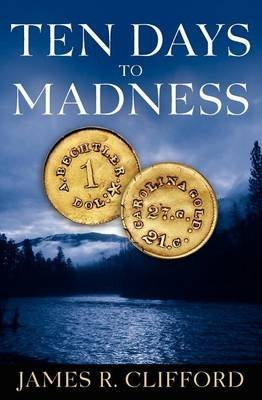 [(Ten Days to Madness)] [By (author) James R Clifford] published on (April, 2012)
