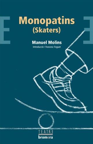 Monopatins (Skaters) (BROMERA/TEATRE) por Manuel Molins Casaña