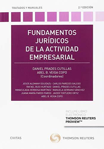 Fundamentos jurídicos de la actividad empresarial (+ E-book) (Tratados y Manuales de Derecho) por Daniel Prades Cutillas