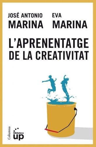 L'aprenentatge de la creativitat (NO FICCIÓ COLUMNA) (Catalan Edition) por José Antonio Marina Torres