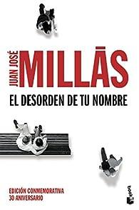 El desorden de tu nombre par Juan José Millás