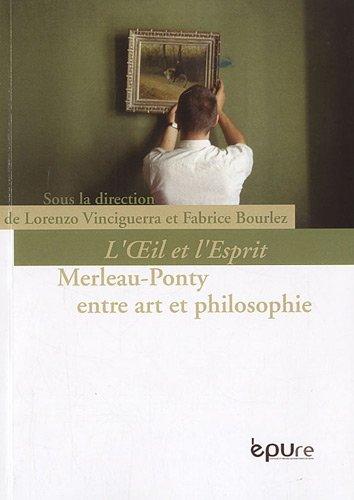 L'Oeil et l'Esprit : Maurice Merleau-Ponty entre art et philosophie par Lorenzo Vinciguerra, Fabrice Bourlez, Collectif