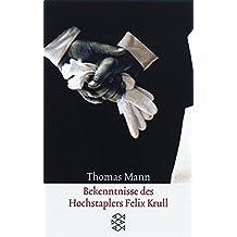 Bekenntnisse des Hochstaplers Felix Krull: Der Memoiren erster Teil