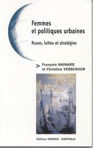Femmes et politiques urbaines : Ruses, luttes et stratégies