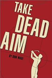 Take Dead Aim