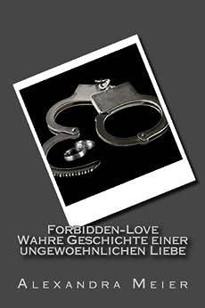 Forbidden-Love  Wahre Geschichte einer ungewoehnlichen Liebe