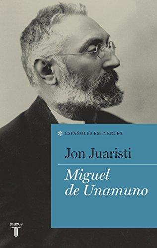 Miguel de Unamuno (Colección Españoles Eminentes) por Jon Juaristi