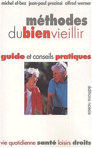 Méthodes du bien vieillir. Guide et conseils pratiques