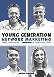 Young Generation Network-Marketing: Im Geschäftsmodell des 21.Jahrhunderts zur finanziellen Freiheit - Joachim Heberlein