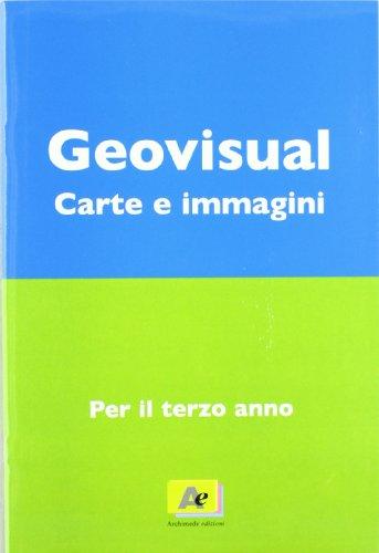 Geovisual. Con carte e immagini. Per la Scuola media. Con espansione online: 3