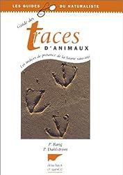 Guide des traces d'animaux : Les indices de présence de la faune sauvage