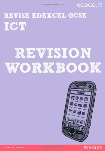 REVISE Edexcel: Edexcel GCSE ICT Revision Workbook (REVISE Edexcel GCSE ICT 10)