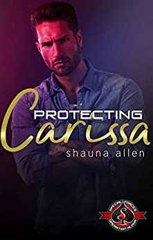 Protecting Carissa (Special Forces: Operation Alpha) by [Allen, Shauna, Alpha, Operation ]