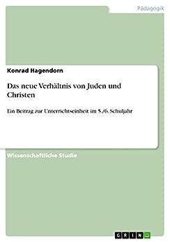 Das neue Verhältnis von Juden und Christen: Ein Beitrag zur Unterrichtseinheit im 5./6. Schuljahr