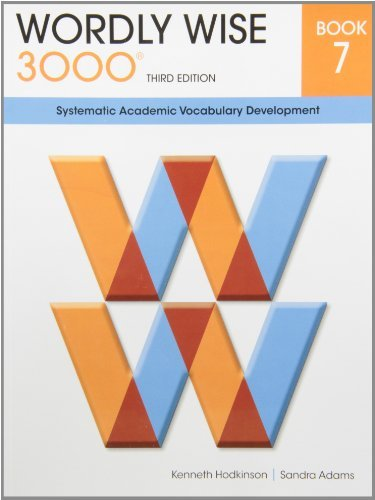 Wordly Wise 3000 Book 7: Systematic Academic Vocalulary Development by Kenneth Hodkinson (2012-11-06)