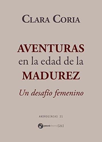 Aventuras en la edad de la madurez: Un desafío femenino (Androginias 21) por Clara Coria