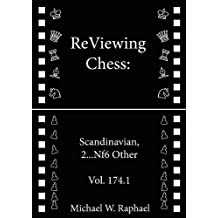 ReViewing Chess: Scandinavian, 2...Nf6 Other, Vol. 174.1 (ReViewing Chess: Openings) (English Edition)