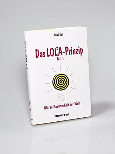 Das LOL²A-Prinzip: Die Vollkommenheit der Welt (Jetzt Ist Alles Anders)