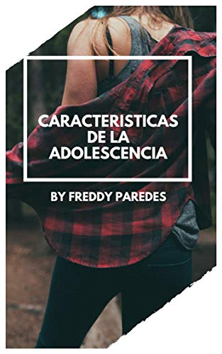 CARACTERÍSTICAS DE LA ADOLESCENCIA por FREDDY PAREDES