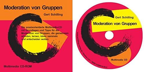 Moderation von Gruppen: Der praxisorientierte Selbstlern-Workshop für die Moderation von Gruppen, die gemeinsam arbeiten, lernen, Ideen sammeln und entscheiden (Die Gruppe Ideen)