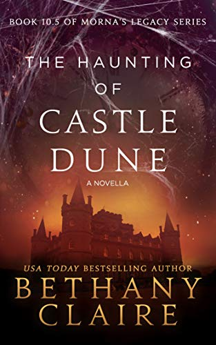 The Haunting of Castle Dune - A Novella (A Scottish, Time Travel Romance): Book 10.5 (Morna's Legacy Series) (English Edition)