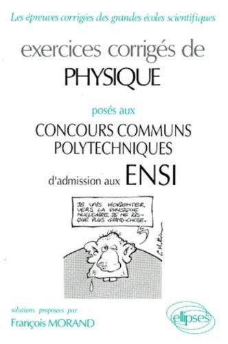 Exercices corrigés, physique ENSI, 1990-1994