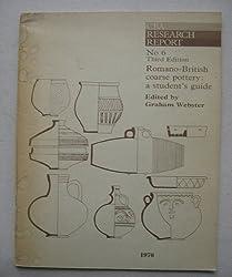 Romano-British Coarse Pottery: A Student's Guide (Research reports)