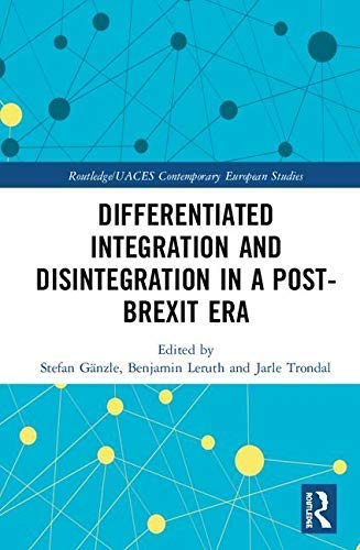 Differentiated Integration and Disintegration in a Post-Brexit Era (Routledge/UACES Contemporary European Studies) (English Edition)