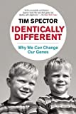[(Identically Different: Why We Can Change Our Genes)] [Author: Tim Spector] published on (July, 2014)