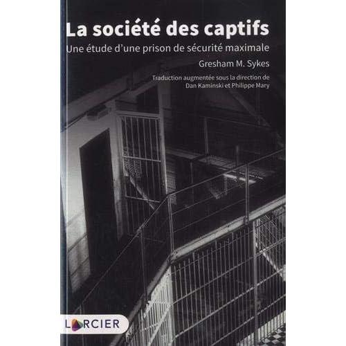La société des captifs: Une étude d'une prison de sécurité maximale