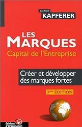 LES MARQUES CAPITAL DE L'ENTREPRISE. Créer et développer des marques fortes, 3ème édition 1998